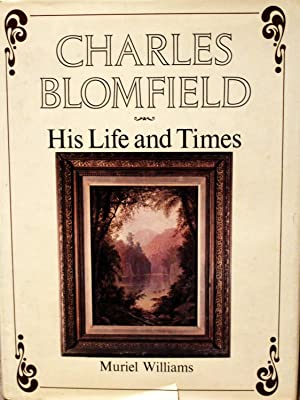 Charles Blomfield: His Life and Times.: WILLIAMS, Muriel