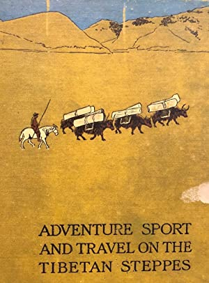 Adventure Sport and Travel on the Tibetan Steppes: FERGUSSON, W. N.