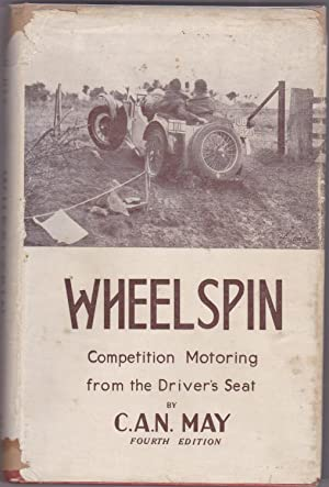 Wheelspin; Competition Motoring from the Driver's Seat.: MAY, C.A.N.
