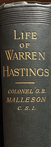 Life of Warren Hastings First Governor-General of India: MALLESON Colonel G B