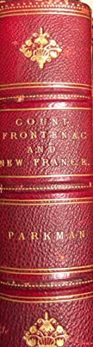France and England in North America. A Series of Historical Narratives. Part Fifth. Count Fronten...