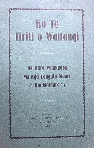 """Ko te Tiriti o Waitangi : he karo whakaora mo nga tangata Maori (""""Kia Mataara"""")"""