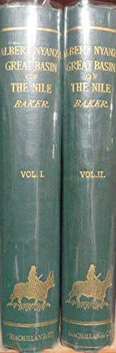 The Albert N'Yanza, Great Basin of the Nile, and Explorations of the Nile Sources. 2 Vols.