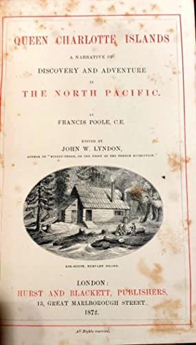 Queen Charlotte Islands A Narrative of Discovery and Adventure in the North Pacific