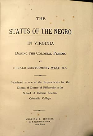 The Status of the Negro in Virginia During the Colonial Period