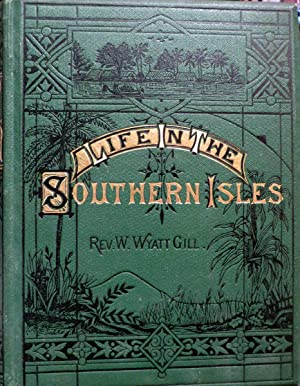 Life in the Southern Isles; Or, Scenes: GILL, William, Rev.