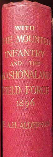 With the Mounted Infantry and the Mashonaland Field Force 1896