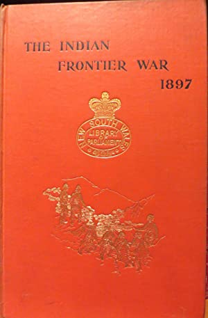 The Indian Frontier War Being an Account of the Mohmand and Tirah Expeditions 1897.
