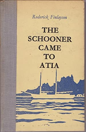 The Schooner came to Atia: FINLAYSON, Roderick