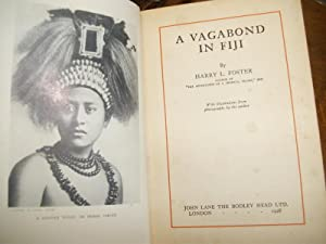 A Vagabond in Fiji ; with Illustrations from Photographs By the Author.: FOSTER Harry