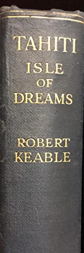 Tahiti; Isle of Dreams: KEABLE, Robert