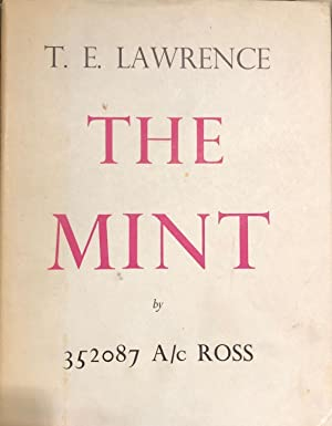 The Mint; A Day-book of the R.A.F. Depot Between August and December 1922 with Later Notes By ...