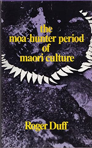The Moa-Hunter Period of Maori Culture ;: DUFF, Roger.