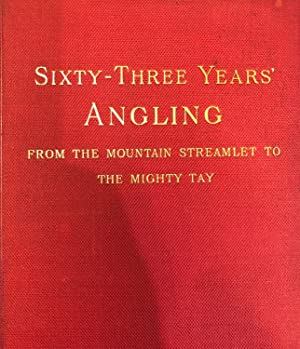Sixty-Three Years' Angling : From the Mountain: MACVINE, John