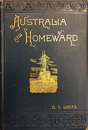 Australia and Homeward.: LUCAS, D. Vannorman, Rev.