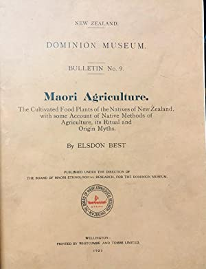 Maori Agriculture. The cultivated food plants of the natives of New Zealand , with some account of ...