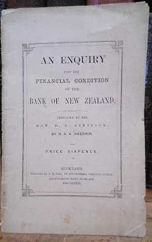An Enquiry Into the Financial Condition of the Bank of New Zealand: SHERRIN, Richard. A. A.