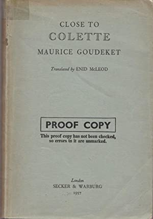 Close to Colette [Proof Copy]: GOUDEKET, Maurice