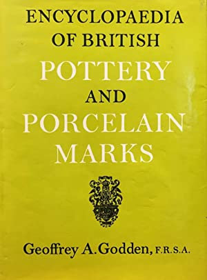 Encyclopaedia of British Pottery and Porcelain Marks: GODDEN, Geoffrey A.
