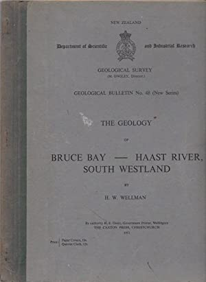 The Geology of Bruce Bay - Haast River, South Westland: WELLMAN, H. W.