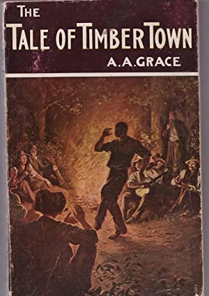 The Tale of Timber Town: GRACE Alfred A.