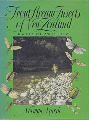 Trout Stream Insects of New Zealand; How to Imitate and Use Them: MARSH, Norman