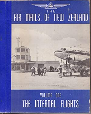 The Air Mails of New Zealand. Volume One: the Internal Flights: WALKER, Douglas A. (editor)