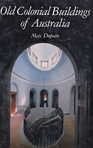 Old Colonial Buildings of Australia: DUPAIN, Max