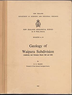 The Geology of Waipara Subdivision ( Amberley and Motunau Sheets S68 and S69): WILSON, D.D.