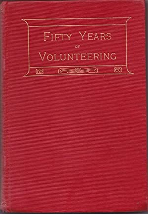 Fifty Years of Volunteering; the Army of Regulations: SLATER, H. Lieut.-colonel