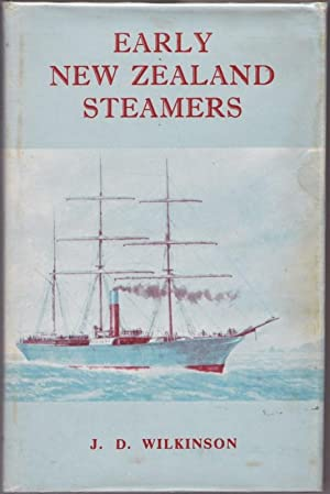 Early New Zealand Steamers, Volume 1 [all published] The Pioneering Years (1840-1861) ; Illustrated...