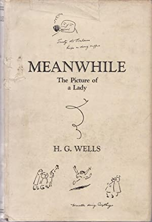 Meanwhile ; the Picture of a Lady: WELLS, H.G