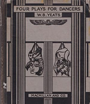 Four Plays for Dancers: YEATS, W. B.