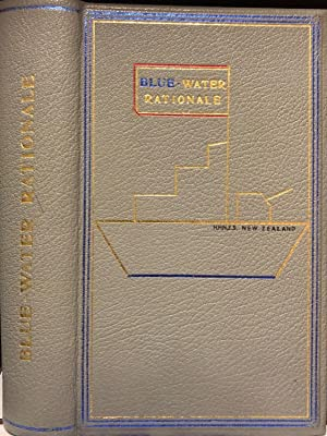 Blue-Water Rationale; the Naval Defence of New Zealand, 1914-1942.