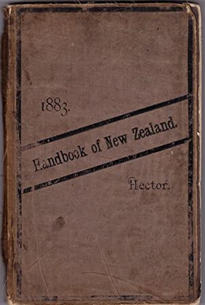 Handbook of New Zealand.with Maps And Plates: HECTOR, James