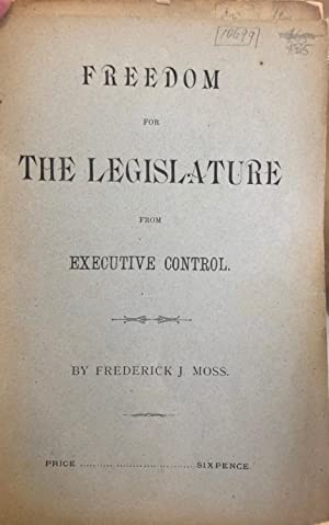 Freedom for Legislature from Executive Control: MOSS, Frederick J