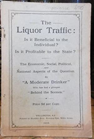 "The Liquor Traffic; is it Beneficial to the Individual? Is it Profitable to the State?.by ""A ..."