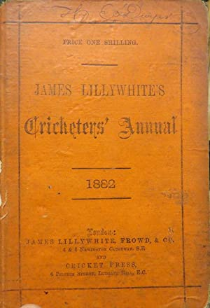 James Lillywhite's Cricketers' Annual 1882: LILLYWHITE, James