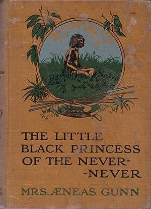The Little Black Princess of the Never-Never: GUNN, Mrs Aeneas