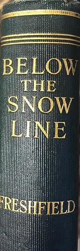 Below the Snow Line: FRESHFIELD, Douglas W.