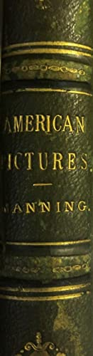 American Pictures Drawn with Pen and Pencil: MANNING, Samuel, Rev.