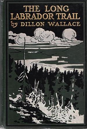 The Long Labrador Trail: WALLACE, DILLON