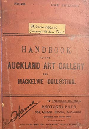 Desriptive and Historical Handbook to the Auckland Art Gallery and Mackelvie Collection, with ...