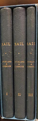 Sail; the Romance of the Clipper Ships. Pictures By J. Spurling, Storied By Basil Lubbock ; Edite...
