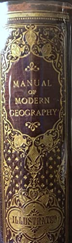 The Student's Manual of Modern Geography. Mathematical, Physical, and Descriptive: BEVAN, W.L.