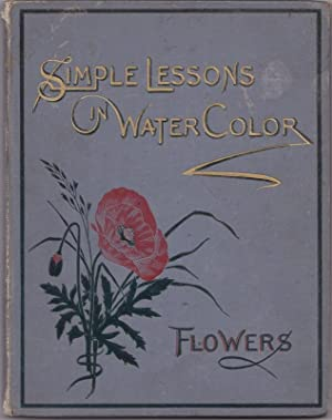 Vere Foster's Simple Lessons in Water-Color. Flowers: FOSTER, Vere