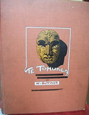 Te Tohunga The Ancient Legends and Traditions of the Maoris Orally collected and Pictured: DITTMER ...