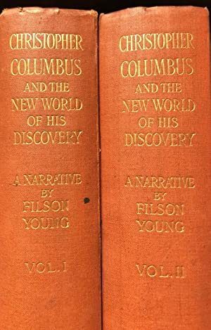 Christopher Columbus and the New World of his Discovery 2 Vols: YOUNG, Filson