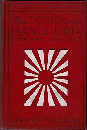 From Tokio Through Manchuria with the Japanese