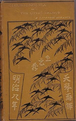 Chiushingura; or The Loyal League, A Japanese Romance: DICKINS, Frederick V.